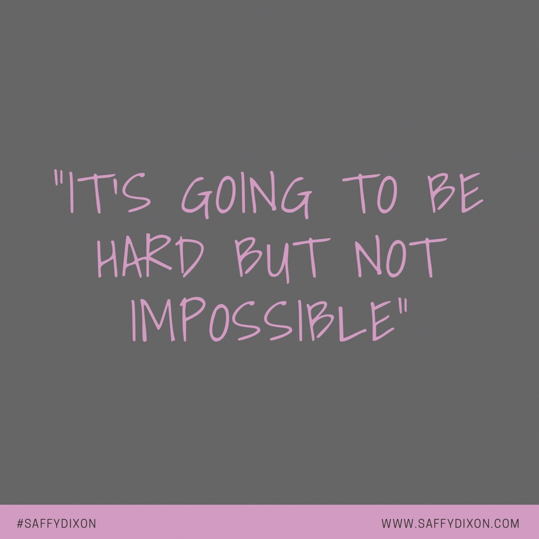 """It's going to be hard but not impossible"""