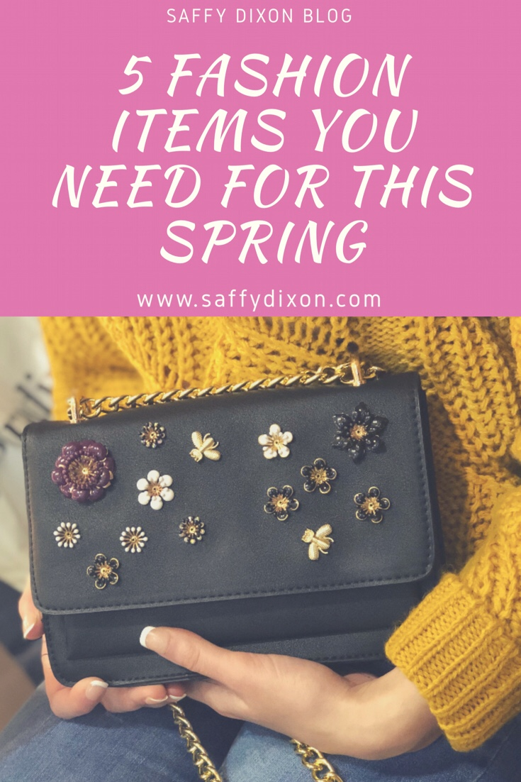 5 fashion items you need for this spring saffy dixon blog