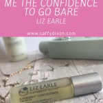 The skin care giving me the confidence to go bare - Liz Earle - Saffy Dixon Beauty Blogger