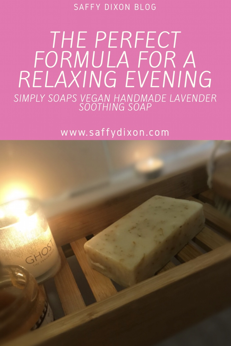 The perfect formula for a relaxing evening - With Simply soaps Vegan handmade Lavender soothing soap